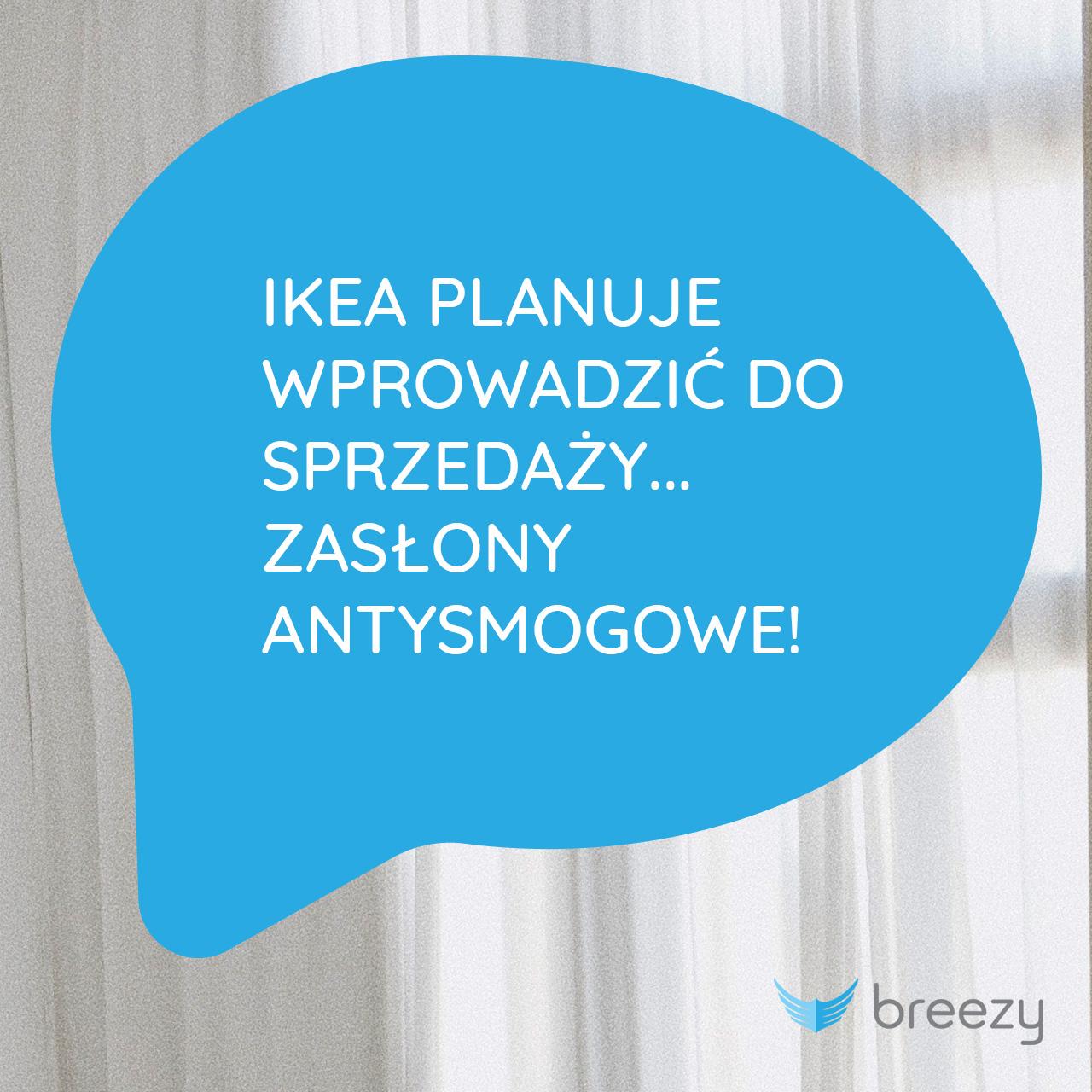 Ikea planuje wprowadzić do sprzedaży… zasłony antysmogowe
